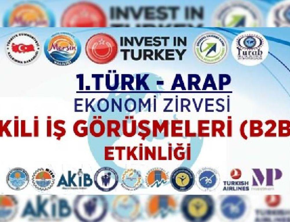 Mersin 1. Türk Arap Ekonomi Zirvesi Sektörler Arası İhtisas Fuarı